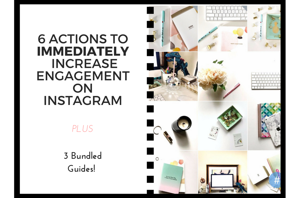6 Actions To Immediately Increase Engagement on Instagram
